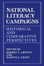 National Literacy Campaigns : Historical and Comparative Perspectives - Robert F. Arnove