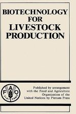 Biotechnology for Livestock Production : Proceedings - Animal Production