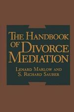 The Handbook of Divorce Mediation - Lenard Marlow