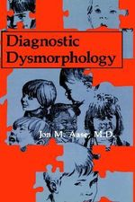 Diagnostic Dysmorphology : An Approach to the Patient with Multiple Congenital Anomalies - Jon M. Aase