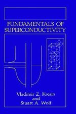 Fundamentals of Superconductivity - Vladimir Z. Kresin