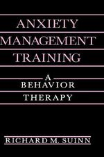 Anxiety Management Training : A Behavior Therapy - Richard Michael Suinn