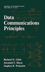 Data Communications Principles : Principles, Standard Protocols and Techniques - Richard D. Gitlin