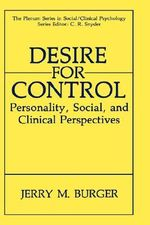 Desire for Control : Personality, Social and Clinical Perspectives - Jerry M. Burger