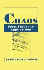 Chaos : From Theory to Applications :  From Theory to Applications - Anastasios A. Tsonis
