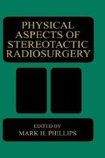 Physical Aspects of Stereotactic Radiosurgery : Research Techniques
