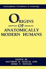 The Origins of Anatomically Modern Humans : NATO Asi Series