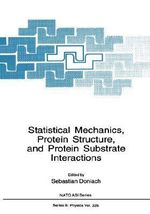 Statistical Mechanics, Protein Structure and Protein Substrate Interactions : Proceedings of a NATO ARW Held in Cargese, Corsica, France, June 1-5, 1993