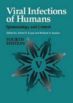 Viral Infections of Humans : Epidemiology and Control :  Epidemiology and Control