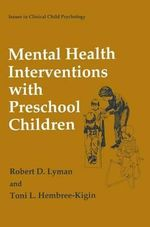 Mental Health Interventions with Preschool Children : Issues in Clinical Child Psychology - Robert D. Lyman