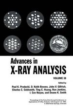 Advances in X-Ray Analysis : Proceedings of the 43rd Annual Conference Held in Steamboat Springs, Colorado, August 1-5, 1994 v. 38
