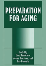 Preparation for Aging : Proceedings of the Seventeenth International Congress of IAUTA Held in Jyvaskyla, Finland, August 12-14, 1994 :  Proceedings of the Seventeenth International Congress of IAUTA Held in Jyvaskyla, Finland, August 12-14, 1994