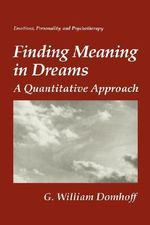 Finding Meaning in Dreams : A Quantitative Approach - G. William Domhoff