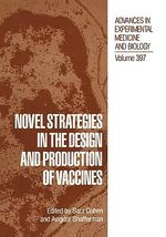 Novel Strategies in the Design and Production of Vaccines : Proceedings of the 39th OHOLO Conference Held May 7-11, 1995, Eilat, Israel