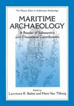 Maritime Archaelogy : A Reader of Substantive and Theoretical Contributions