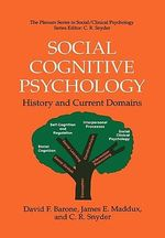 Social Cognitive Psychology : History and Current Domains :  History and Current Domains - David F. Barone