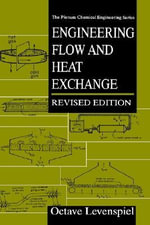 Engineering Flow and Heat Exchange : Plenum Chemical Engineering - Octave Levenspiel