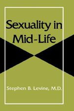 Sexuality in Mid-Life : World Bibliographical Series; 50 - Stephen B. Levine