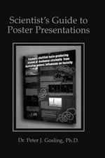 Scientist's Guide to Poster Presentations - Peter J. Gosling