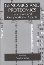 Genomics and Proteomics: Proceedings of an International Conference on Genomics and Proteomics: Functional and Computational Aspects, Held in October 4-7 1998, in Heidelberg, Germany : Functional and Computational Aspects