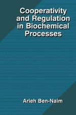 Cooperativity and Regulation in Biochemical Processes - A. Ben-Naim