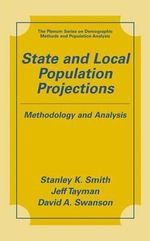 State and Local Population Projections : Methodology and Analysis - Stanley K. Smith