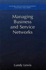 Managing Business and Service Networks : Innovations in Science Education and Technology - Lundy Lewis