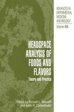 Headspace Analysis of Foods and Flavors : Theory and Practice - Russell L. Rouseff