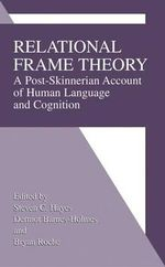 Relational Frame Theory : A Post-Skinnerian Account of Human Language and Cognition