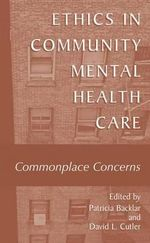 Ethics in Community Mental Health Care : Commonplace Concerns