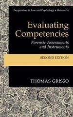 Evaluating Competencies : Forensic Assessments and Instruments - Thomas Grisso