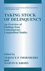 Taking Stock of Delinquency : An Overview of Findings from Contemporary Longitudinal Studies
