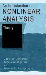 An Introduction to Nonlinear Analysis: v. 2 : Theory - Zdzislaw Denkowski