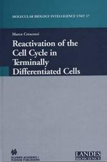 Reactivation of the Cell Cycle in Terminally Differentiated Cells : Laboratory Techniques in Biochemistry and Molecula...
