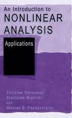 An Introduction to Nonlinear Analysis: v. 1 : Applications - Zdislaw Denkowski