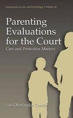 Parenting Evaluations for the Court : Care and Protection Matters - Lois Oberlander Condie