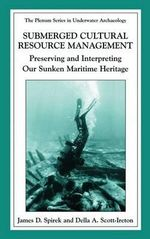Submerged Cultural Resource Management : Preserving and Interpreting Our Sunken Maritime Heritage