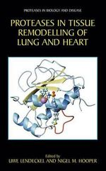Proteases in Tissue Remodelling of Lung and Heart : Protease in Biology and Disease