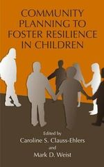 Community Planning to Foster Resilience in Children : Issues in Clinical Child Psychology