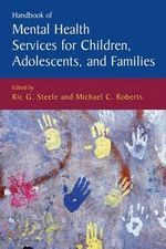 Handbook of Mental Health Services for Children, Adolescents, and Families : Issues in Clinical Child Psychology
