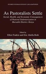 As Pastoralists Settle : Social, Health, and Economic Consequences of the Pastoral Sedentarization in Marsabit District, Kenya