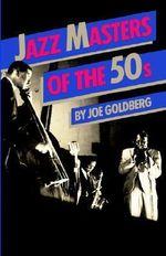 Jazz Masters of the 50's : Da Capo Paperback - Joe Goldberg