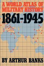 A World Atlas of Military History 1861-1945 : Da Capo Paperback - Arthur Banks