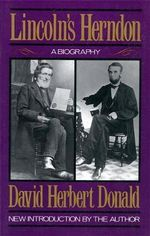 Lincoln's Herndon : Biography of William Henry Herndon - David Herbert Donald