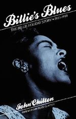 Billie's Blues : The Billie Holiday Story, 1933-1959 - John Chilton