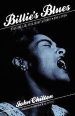 Billie's Blues : The Billie Holiday Story, 1933-1959 - John Chilton