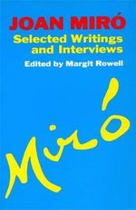 Joan Miro : Selected Writings and Interviews - Joan Miro