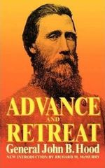 Advance and Retreat : Personal Experiences in the United States and Confederate States Armies - John Bell Hood