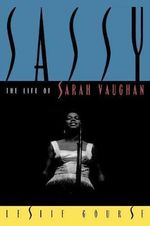 Sassy : The Life of Sarah Vaughan - Leslie Gourse