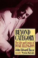 Beyond Category : The Life and Genius of Duke Ellington - John Edward Hasse